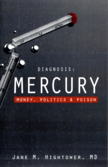 Diagnosis: Mercury : Money, Politics, and Poison, Paperback Book