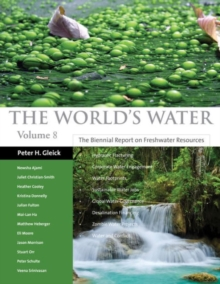 The World's Water Volume 8 : The Biennial Report on Freshwater Resources, Paperback / softback Book