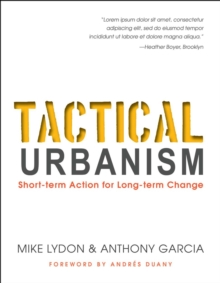 Tactical Urbanism : Short-term Action for Long-term Change, Paperback / softback Book