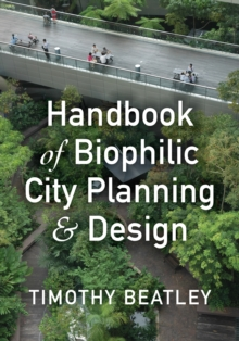 Handbook of Biophilic City Planning & Design, Paperback Book