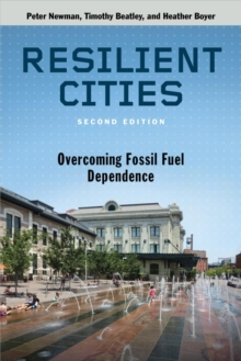 Resilient Cities : Overcoming Fossil-Fuel Dependence, Paperback / softback Book