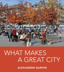 What Makes a Great City, Hardback Book