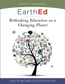 EarthEd : Rethinking Education on a Changing Planet (State of the World), Paperback / softback Book