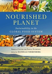 Nourished Planet : Sustainability in the Global Food System, Paperback / softback Book