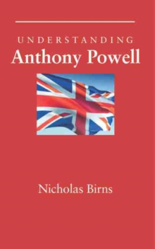 Understanding Anthony Powell, Paperback / softback Book