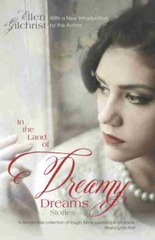 In the Land of Dreamy Dreams : Stories, Paperback Book