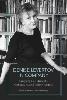 Denise Levertov in Company : Essays by Her Students, Colleagues, and Fellow Writers, Hardback Book