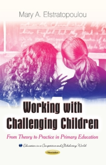 Working with Challenging Children : From Theory to Practice in Primary Education, Paperback / softback Book