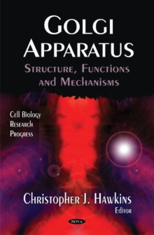 Golgi Apparatus : Structure, Functions & Mechanisms, Paperback / softback Book