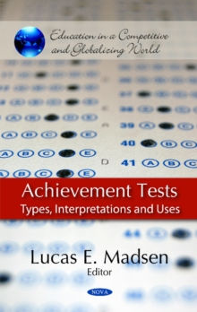 Achievement Tests : Types, Interpretations & Uses, Hardback Book