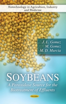 Soybeans : A Peroxidase Source for the Biotreatment of Effluents, Paperback Book