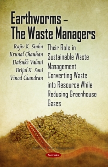Earthworms - The Waste Managers : Their Role in Sustainable Waste Management Converting Waste into Resource While Reducing Greenhouse Gases, Paperback Book