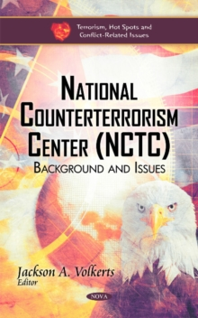 National Counterterrorism Center (NCTC) : Background & Issues, Hardback Book