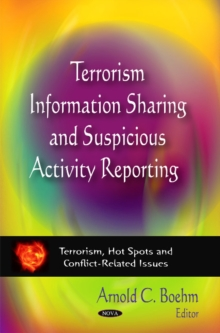 Terrorism Information Sharing & Suspicious Activity Reporting, Hardback Book
