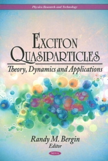 Exciton Quasiparticles : Theory, Dynamics & Applications, Hardback Book