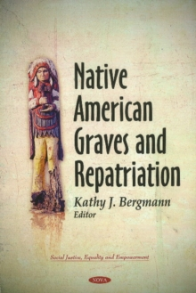 Native American Graves & Repatriation, Hardback Book