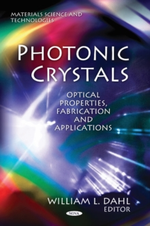 Photonic Crystals : Optical Properties, Fabrication & Applications, Hardback Book