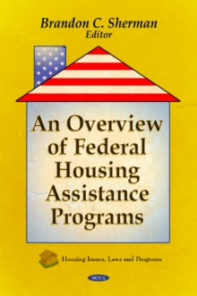 Overview of Federal Housing Assistance Programs, Hardback Book