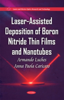 Laser-Assisted Deposition of Boron Nitride Thin Films & Nanotubes, Paperback Book