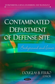 Contaminated Department of Defense Site : Background & Issues, Hardback Book