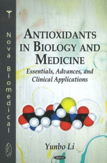 Antioxidants in Biology & Medicine : Essentials, Advances & Clinical Applications, Hardback Book