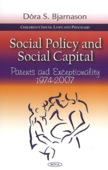 Social Policy & Social Capital : Parents & Exceptionality 1974-2007, Hardback Book