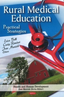 Rural Medical Education : Practical Strategies, Hardback Book