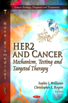 HER2 and Cancer : Mechanism, Testing and Targeted Therapy, Hardback Book