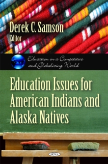 Education Issues for American Indians & Alaska Natives, Hardback Book