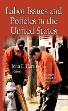Labor Issues & Policies in the U.S., Hardback Book