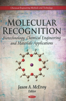 Molecular Recognition : Biotechnology, Chemical Engineering & Materials Applications, Hardback Book