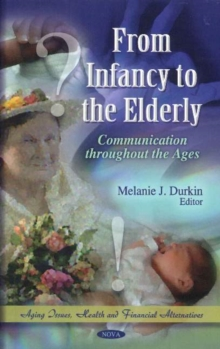 From Infancy to the Elderly : Communication Throughout the Ages, Hardback Book