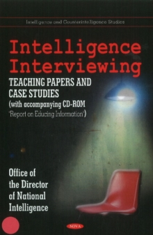Intelligence Interviewing : Teaching Papers & Case Studies, Hardback Book