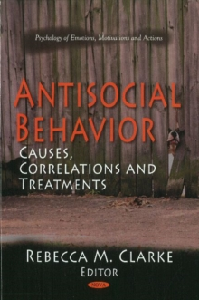 Antisocial Behavior : Causes, Correlations & Treatments, Hardback Book