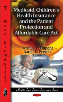Medicaid, Children's Health Insurance & the Patient Protection & Affordable Care Act, Hardback Book