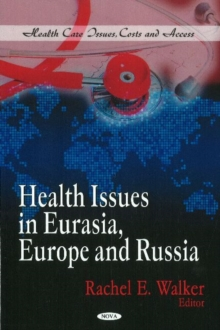 Health Issues in Eurasia, Europe & Russia, Hardback Book