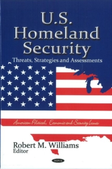U.S. Homeland Security : Threats, Strategies & Assessments, Hardback Book