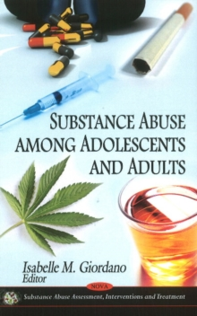 Substance Abuse Among Adolescents & Adults, Hardback Book