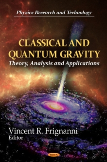 Classical & Quantum Gravity: Theory, Analysis & Applications, Hardback Book
