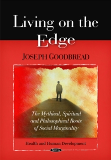 Living on the Edge : The Mythical, Spiritual, & Philosophical Roots of Social Marginality, Paperback / softback Book