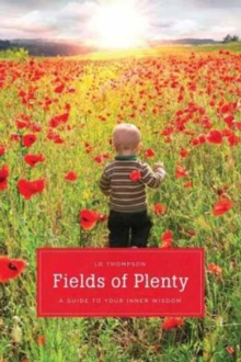 Fields of Plenty : A Guide to Your Natural Knowingness, Paperback / softback Book
