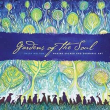 Gardens of the Soul : Making Sacred and Shamanic Art, Paperback / softback Book