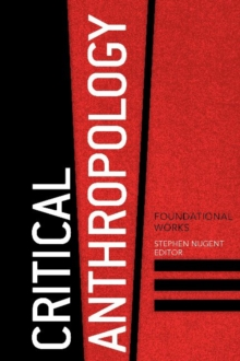 Critical Anthropology : Foundational Works, Paperback / softback Book