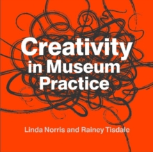 Creativity in Museum Practice, Paperback / softback Book