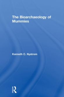 The Bioarchaeology of Mummies, Hardback Book
