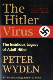 The Hitler Virus : The Insidious Legacy of Adolph Hitler, Paperback Book