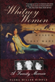 The Whitney Women and the Museum They Made : A Family Memoir, Paperback / softback Book