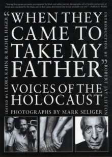 When They Came to Take My Father : Voices of the Holocaust, Paperback Book