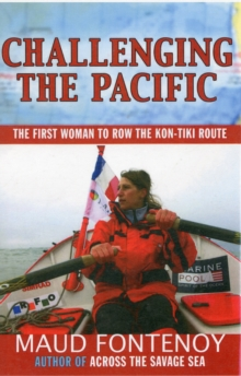 Challenging the Pacific : The First Woman to Row the Kon-Tiki Route, Paperback / softback Book