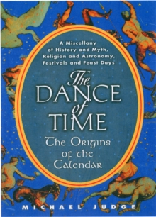 The Dance of Time : The Origins of the Calendar, Paperback Book